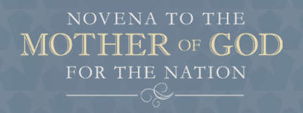 Join in praying the Novena to the Mother of God for the Nation
