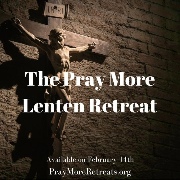 Image result for pray more lenten retreat