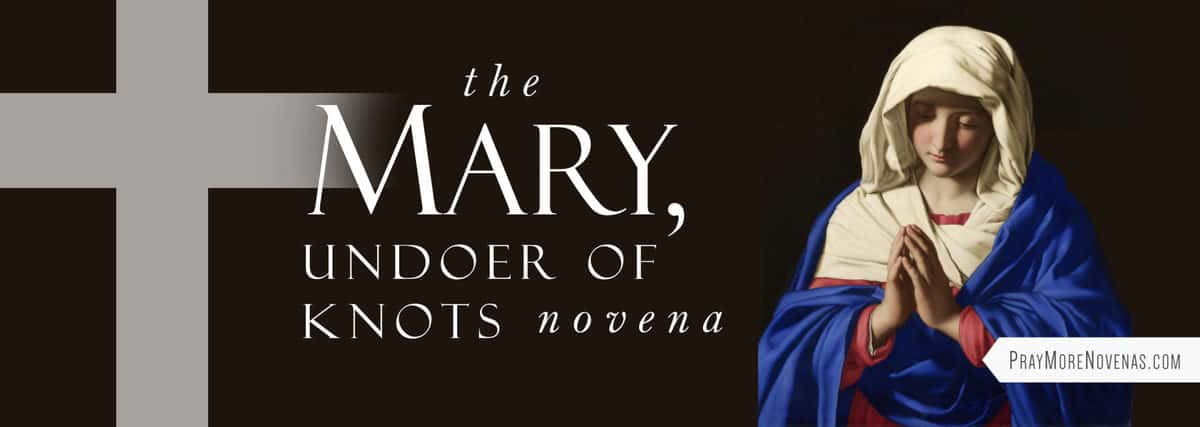 Join in praying the Mary Undoer of Knots Novena