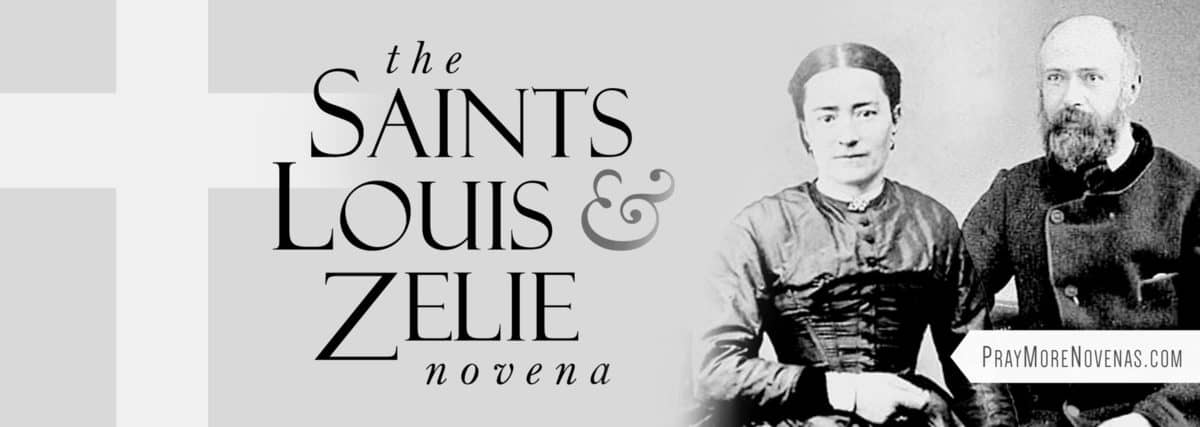 Join in praying the Saints Louis and Zelie Martin Novena