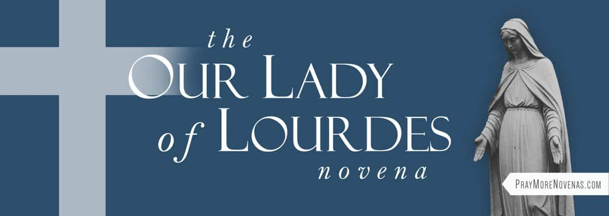 Join in praying the Our Lady of Lourdes Novena