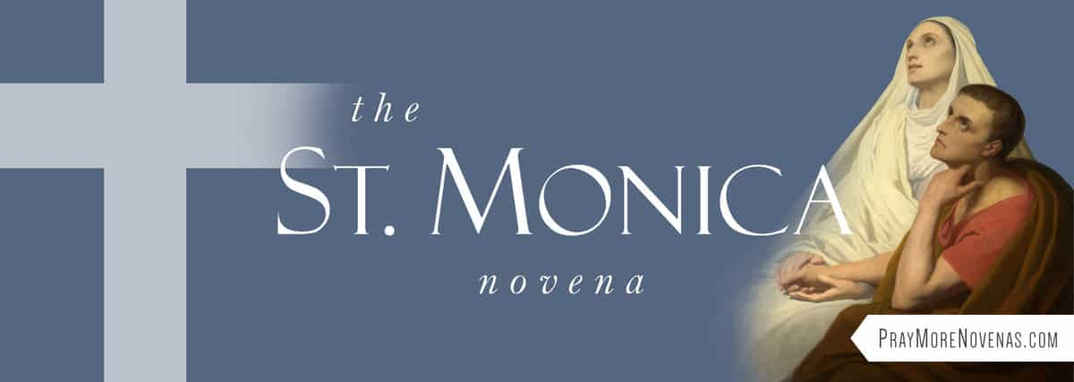 Join in praying the St. Monica Novena