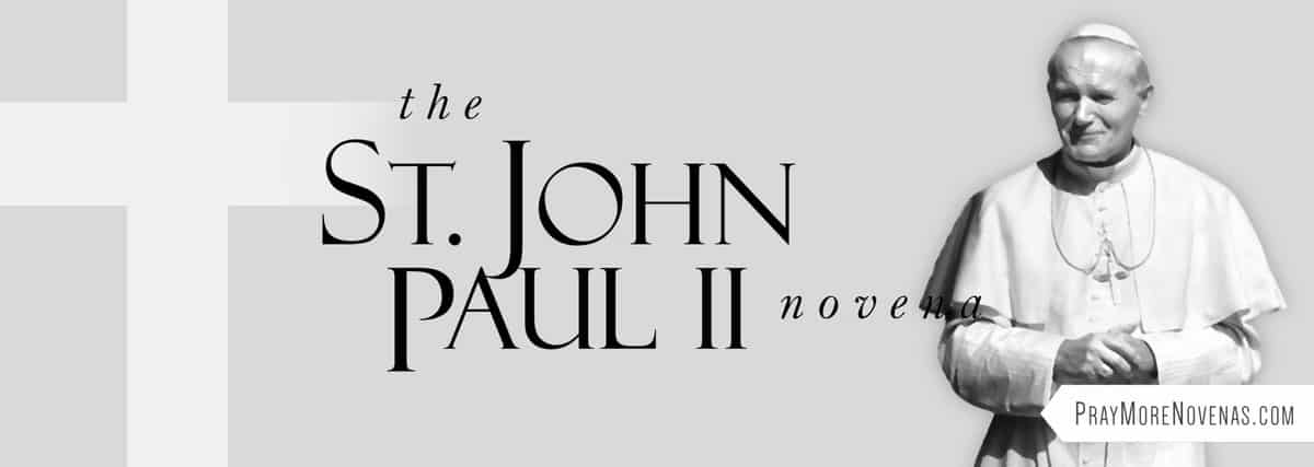 Join in praying the St. John Paul II Novena