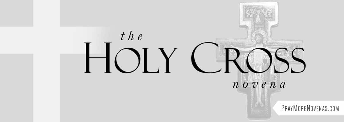 Join in praying the Holy Cross Novena
