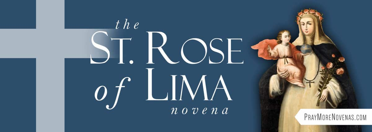 Join in praying the St. Rose of Lima Novena