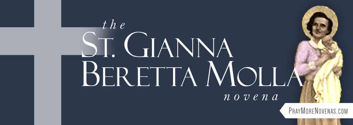 Join in praying the St. Gianna Beretta Molla Novena
