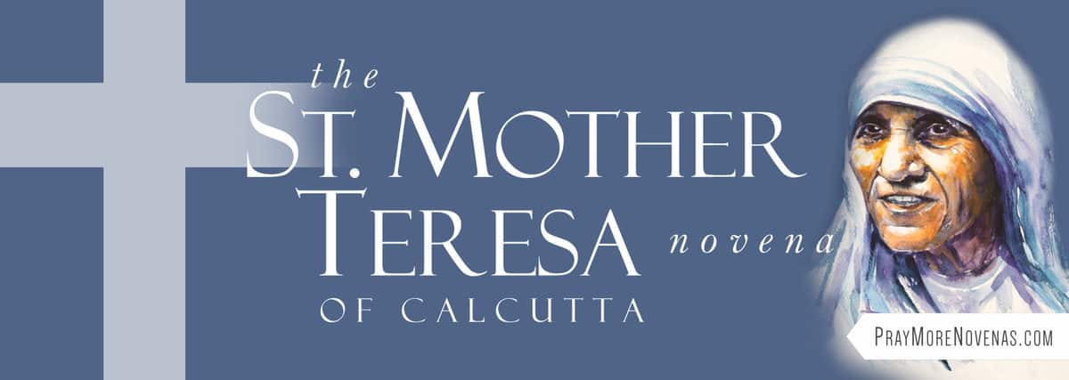 Join in praying the Mother Teresa Novena