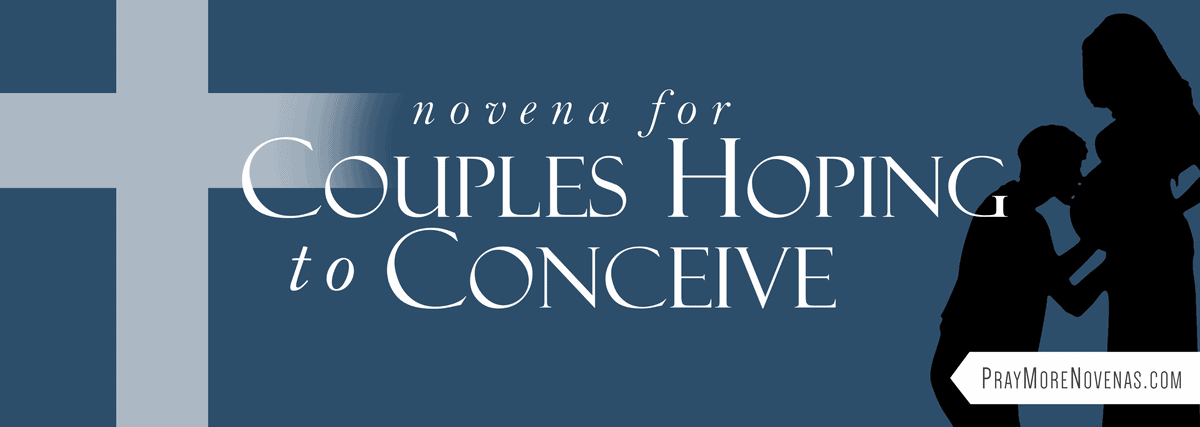 Join in praying the Novena for Couples Hoping to Conceive