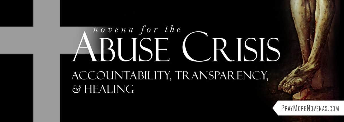 Join in praying the Novena for the Abuse Crisis | Accountability, Transparency and Healing