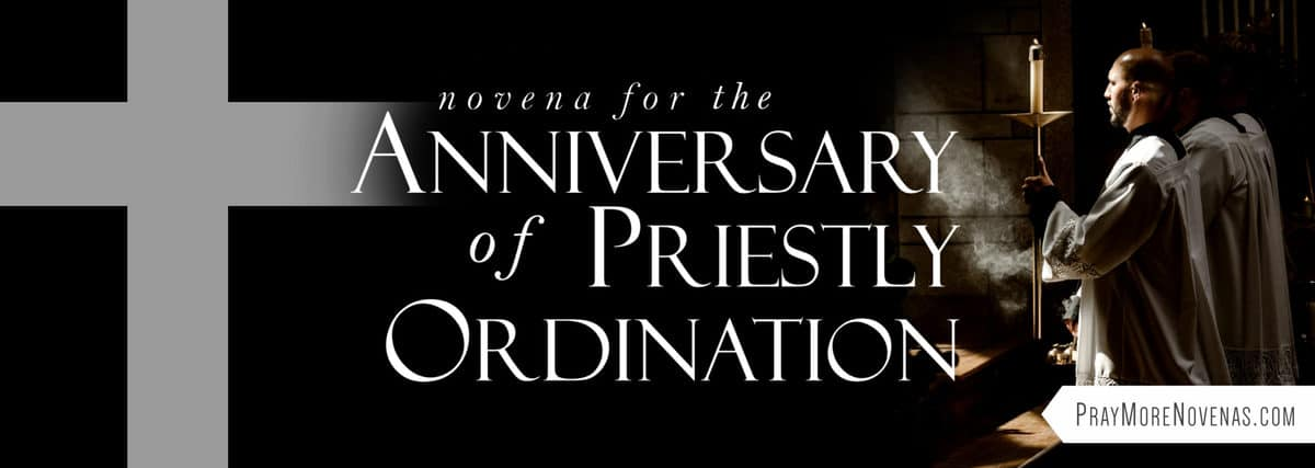 Join in praying the Novena for the Anniversary of Priestly Ordination