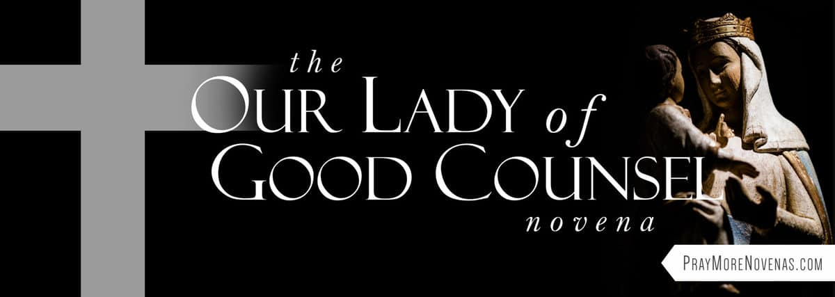 Join in praying the Our Lady of Good Counsel Novena