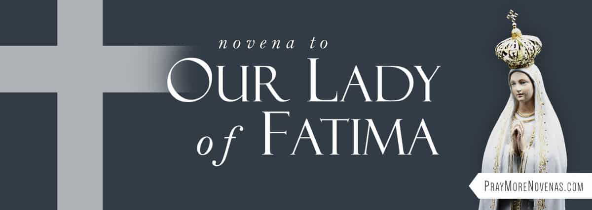 Join in praying the Novena to Our Lady of Fatima