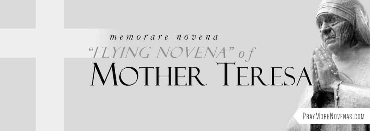 "Join in praying the Memorare Novena - ""Flying Novena"" of Mother Teresa"