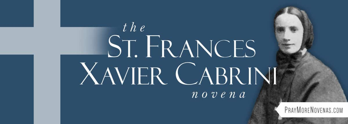 Join in praying the St. Frances Xavier Cabrini Novena