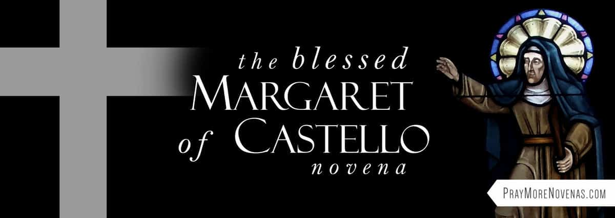 Join in praying the Blessed Margaret of Castello Novena