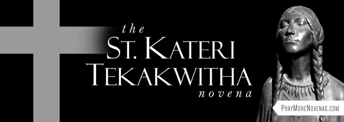 Join in praying the St. Kateri Tekakwitha Novena
