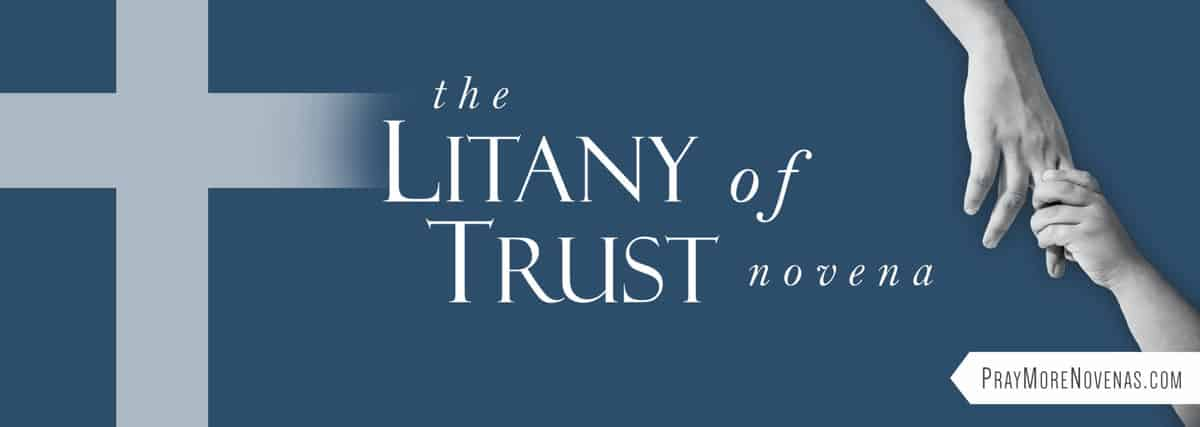 Join in praying the Litany of Trust Novena