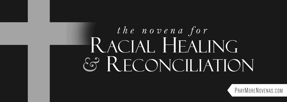 Join in praying the Novena For Racial Healing and Reconciliation