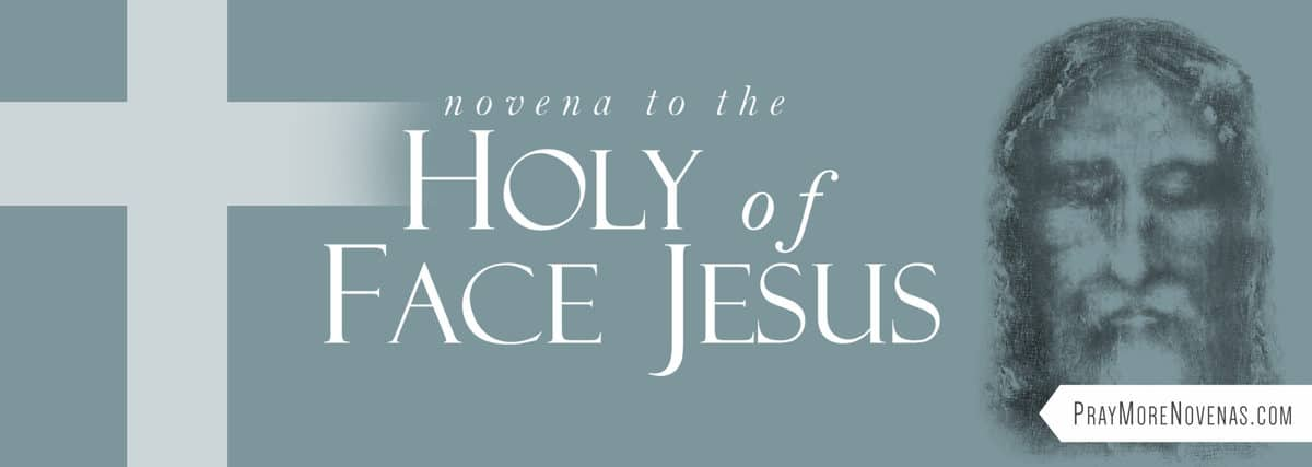 Join in praying the Novena to the Holy Face of Jesus